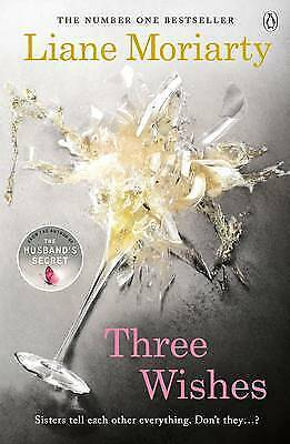 Three Wishes : From the Bestselling Author of Big Little Lies, Now an Award W...