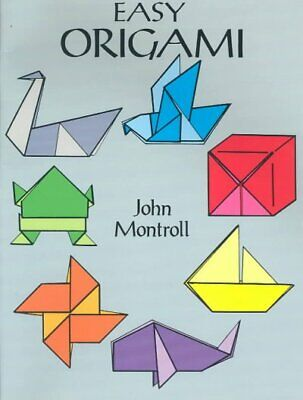 Easy Origami, Paperback by Montroll, John, ISBN 0486272982, ISBN-13 978048627...