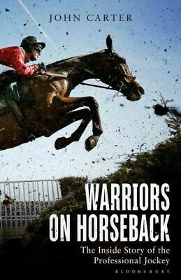 Warriors on Horseback : The Inside Story of the Professional Jockey, Paperbac...