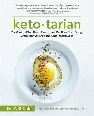 Ketotarian : The Mostly Plant-Based Plan to Burn Fat, Boost Your Energy, Crus...