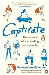 Captivate : The Science of Succeeding With People, Paperback by Van Edwards, ...