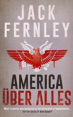America Ueber Alles, Hardcover by Fernley, Jack, Like New Used, Free P&P in t...
