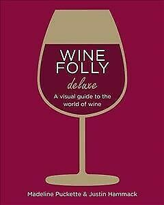 Wine Folly : The Master Guide: Magnum Edition, Hardcover by Puckette, Madelin...