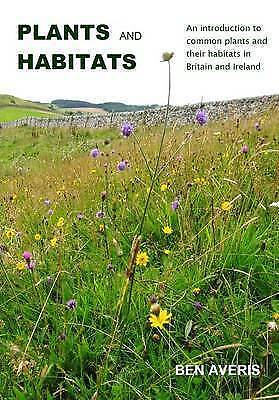 Plants and Habitats : An Introduction to Common Plants and Their Habitats in ...