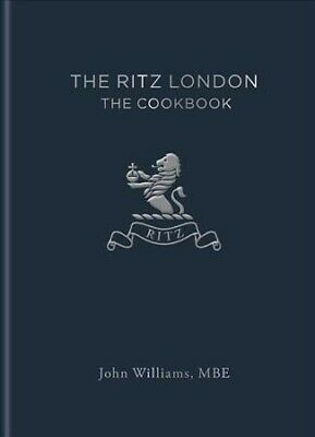 Ritz London : The Cookbook, Hardcover by Williams, John; Steen, James (CON); ...