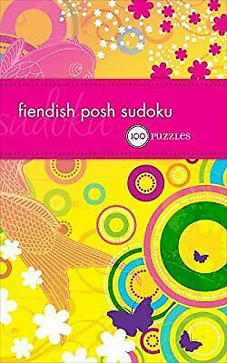 Fiendish Posh Sudoku: 100 Puzzles, The Puzzle Society, Used; Good Book