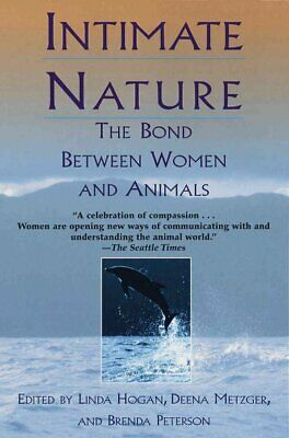 Intimate Nature : The Bond Between Women and Animals, Paperback by Peterson, ...