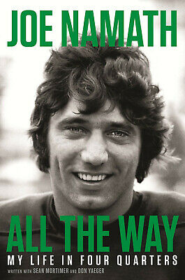 All the Way: My Life in Four Quarters by Joe Namath (eBooks, 2019)