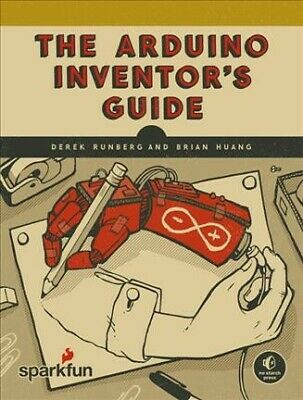 Arduino Inventor's Guide : Learn Electronics by Making 10 Awesome Projects, P...