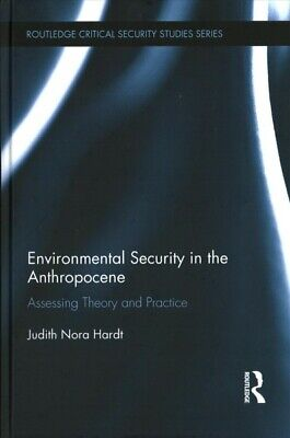Environmental Security in the Anthropocene : A Critical Framework for Analysi...