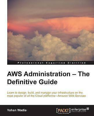 Aws Administration Guide, Paperback by Wadia, Yohan, ISBN-13 9781782173755 Fr...