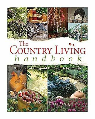 The Country Living Handbook: The Best of the Good Life Month by Month, Diana Vow