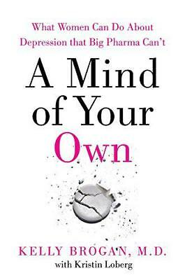 A Mind of Your Own by Brogan, Dr Kelly, NEW Book, FREE & Fast Delivery, (Paperba
