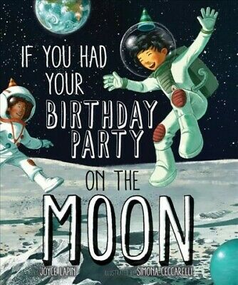 If You Had Your Birthday Party on the Moon, School And Library by Lapin, Joyc...
