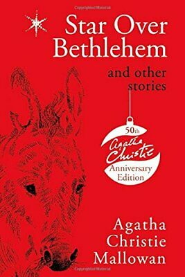 Star Over Bethlehem: and other stories by Agatha Christie Mallowan Hardback The