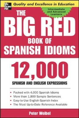 The Big Red Book of Spanish Idioms: 4,000 Idiomatic Expressions (...