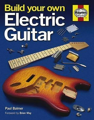 Build Your Own Electric Guitar, , Balmer, Paul, Very Good, 2013-05-01,