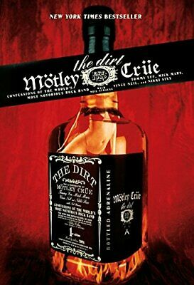 The Dirt - Motley Crue: Confessions of the World's Most Notorious Rock Band by N