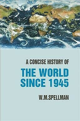 Concise History of the World Since 1945 : States And Peoples, Paperback by Sp...