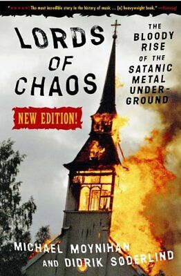 Lords of Chaos: The Bloody Rise of the Satanic Metal Underground New Edition…