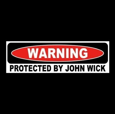 """""""PROTECTED BY JOHN WICK"""" home security WARNING STICKER prop Keanu Reeves movie"""