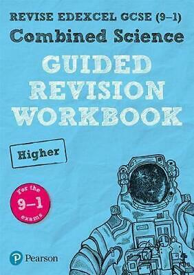 REVISE Edexcel GCSE (9-1) Combined Science Higher Guided Revision Workbook: for
