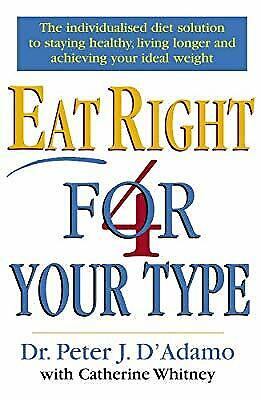 Eat Right 4 Your Type, DAdamo, Dr Peter & Whitney, Catherine, Used; Good Book