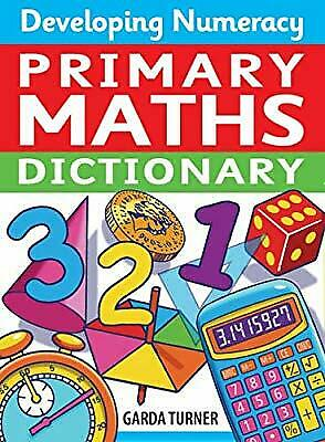 Developing Numeracy: Primary Maths Dictionary: Key Stage 2 Concise Illustrated M