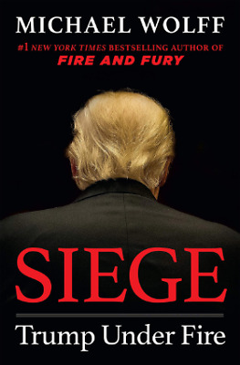 Siege: Trump Under Fire Hardcover –  2019 By Michael Wolff