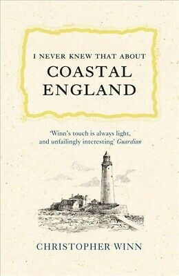 I Never Knew That About Coastal England, Hardcover by Winn, Christopher, Bran...