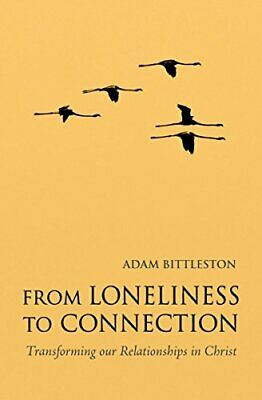 From Loneliness to Connection by Adam Bittleston