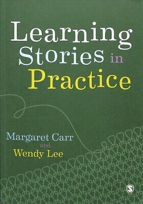 Learning Stories in Practice, Paperback by Carr, Margaret; Lee, Wendy, ISBN-1...