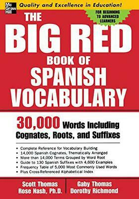 The Big Red Book of Spanish Vocabulary: 30,000 Words through Cognates, Roots, an