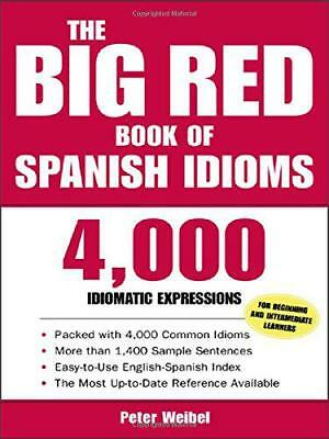 The Big Red Book of Spanish Idioms: 4,000 Idiomatic Expressions by Peter Weibel,