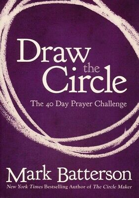Draw the Circle: The 40 Day Prayer Challenge by Mark Batterson 📜PDF-EPUB📜