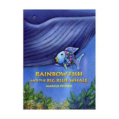 Rainbow Fish and the Big Blue Whale, Marcus Pfister