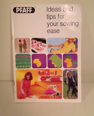 Pfaff Instruction manual~Ideas and tips for your sewing ease