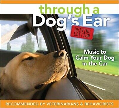 Through a Dog's Ear : Music to Calm Your Dog in the Car - Driving Edition New CD