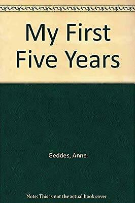 My First Five Years, Geddes, Anne, Used; Very Good Book