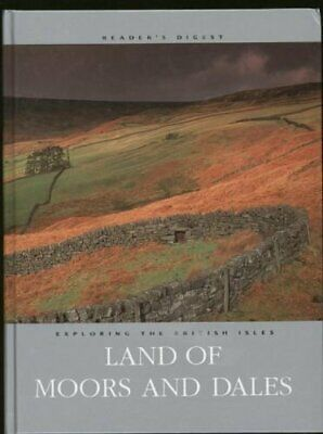 Exploring The British Isles. Land Of Moors And Dales, No author., Used; Good Boo