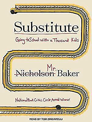 Substitute: Going to School with a Thousand Kids, Nicholson Baker, New CD