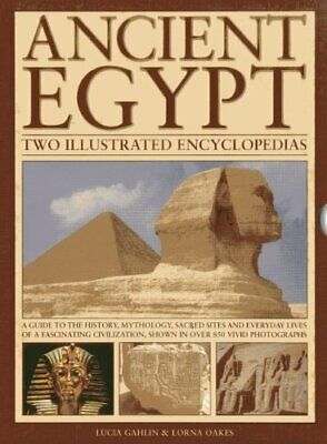 Ancient Egypt: Two Illustrated Encyclopedias: A Guide to the H... by Lorna Oakes