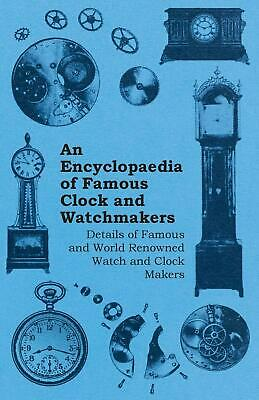 Encyclopaedia of Famous Clock and Watchmakers - Details of Famous and World Reno