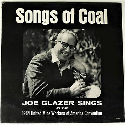 SONGS OF COAL ~ JOE GLAZER '64 UNITED MINE WORKERS OF AMERICA CONVENTION LP vg+