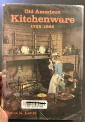 Old American Kitchenware 1725-1925 Historical Kitchen Tool Gadget Research Book