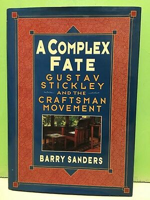 """A Complex Fate: Gustav Stickley and the Craftsman Movement"" 1st/1st HC/DJ 1996"