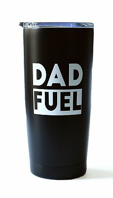 dea65532e6e Dad Fuel - 20 oz Stainless Steel Insulated Double Wall Tumbler (Black /  White)