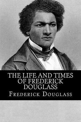Life and Times of Frederick Douglass, Paperback by Douglass, Frederick, Brand...