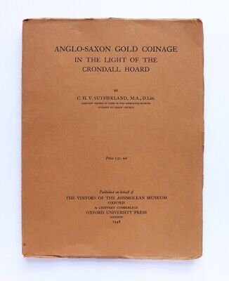 Anglo-Saxon Gold Coinage in light of the Crondall Hoard by CHV Sutherland 1948