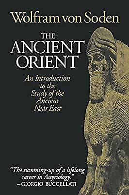 The Ancient Orient: An Introduction to the Study of the Ancient Near East, Von S